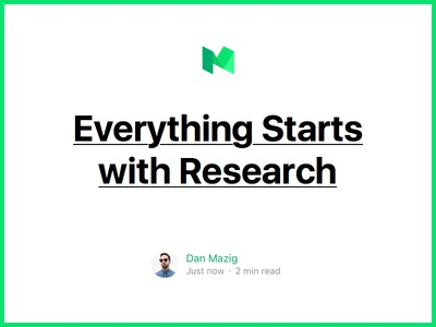 Everything Starts with Research