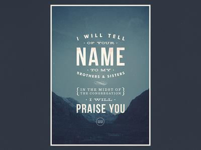 Psalm 22:22 poster print new psalm bible verse typography baskerville bebas neue futura hellenic wide