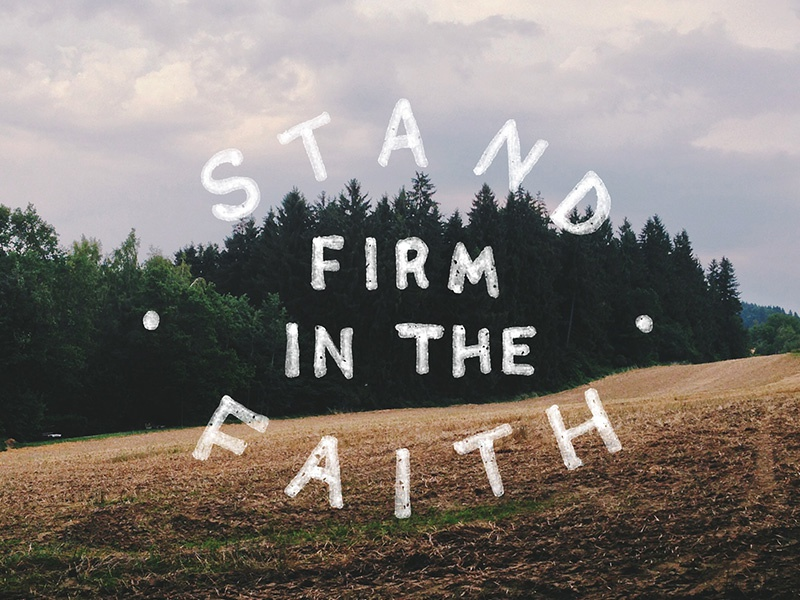 Stand Firm In The Faith By Jonathan Ogden
