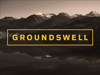 groundswell project