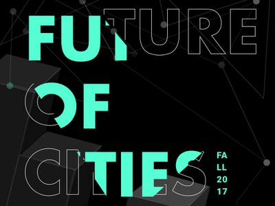 "Poster Design for ""Future of Cities"" talk design branding typography illustration"