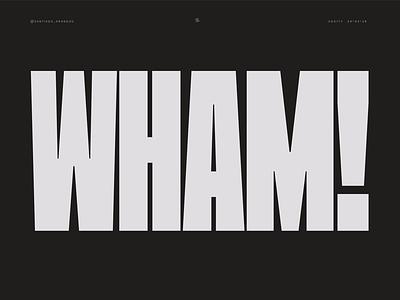 Oddity© WHAM! dense design type typography typedesign