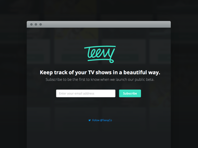 Teevy Teaser teevy teaser tv show television track tracking beta launch page landingpage subscribe