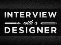 Interview with a Designer