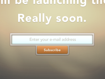 Really soon. subscribe input field e-mail address enter launch mailing list