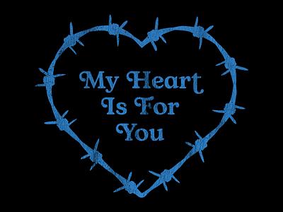 My heart is for you shirt design shrit barbwire text heart illustration design branding
