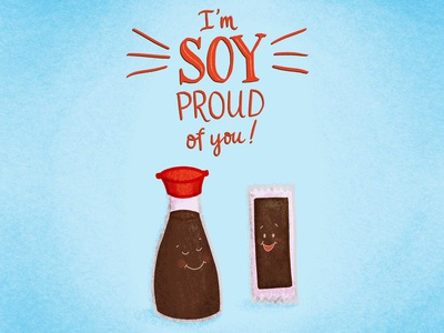 Soy Proud of You Food Pun Illustration