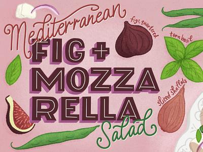 Fig and Mozzarella Salad Recipe Food Illustration recipes food lettering recipe illustration recipe art recipe foodie salad food illustration handlettered lettering illustration