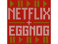 Netflix And Eggnog Sweater Lettering