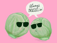 Always Brusselin Veggie Pun
