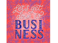 Let's Get Down to Business Lettering Illustration