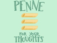 Penne for Your Thoughts Pasta Pun Illustration
