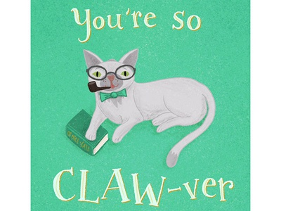 You're So Clawver Cat Pun Illustration