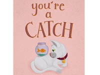 You're a Catch Cat Pun Illustration