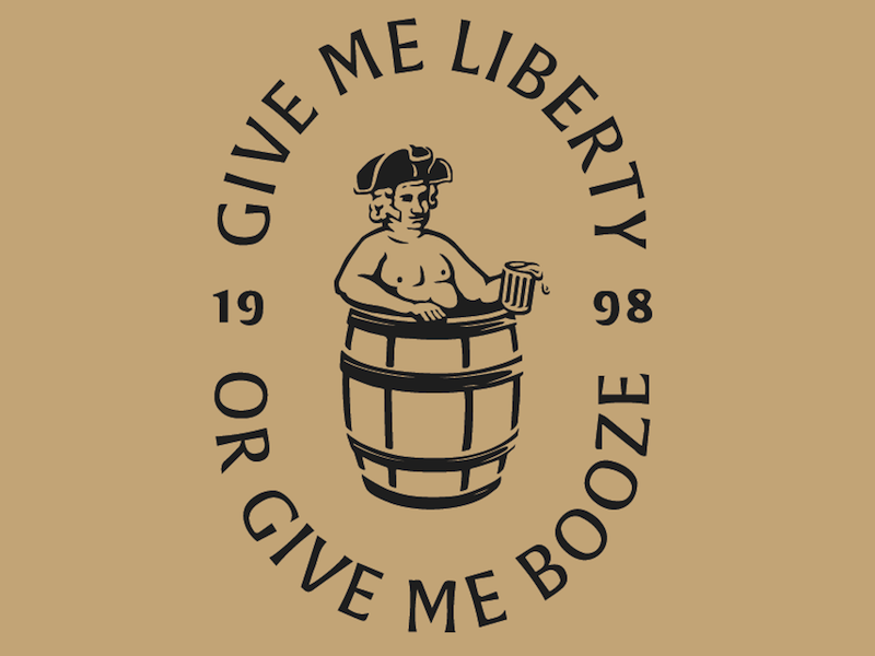 Give me liberty or give me booze!