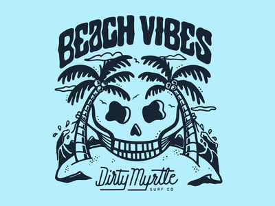 Beach Vibes - Dirty Myrtle