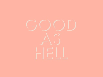 Good As Hell. minimal kreslet simple typeface goodtype song lyrics drop shadow drop shadow type play futura typography type lizzo good as hell hell good