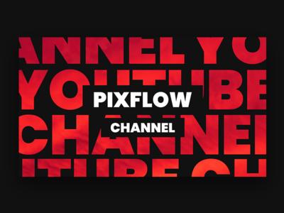 YouTube Channel youtube logo social app inspiration socials youtube channel art channel title intro channels channel pixflow web web design branding modern design header infinity tool banner typography title