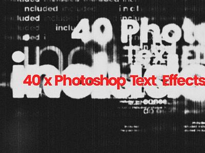 40 x Photoshop Text Effects ux motion graphics 3d animation ui vector logo icon illustrator graphic design design illustration branding