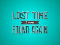 Lost Time Is Never Found Again typography type quote teal
