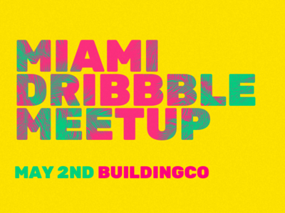 Miami Dribbble Meetup May 2