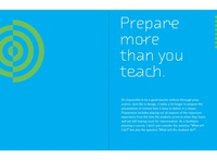 Prepare more than you teach.