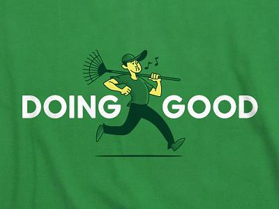 Doing Good—Alternate service rake whistling walking
