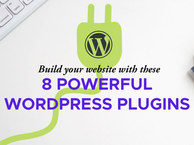 Build your Website with these 8 Powerful WordPress Plugins websites wp plugins plugins wordpress plugins