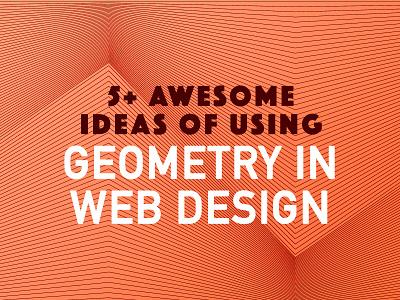 Ideas of Using Geometry in Website Design geometric design design website website design web web design geometry