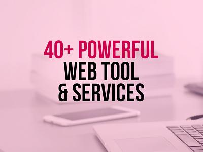 40+ Web Tools & Services resources websites wordpress wp wp themes templates web services web tools