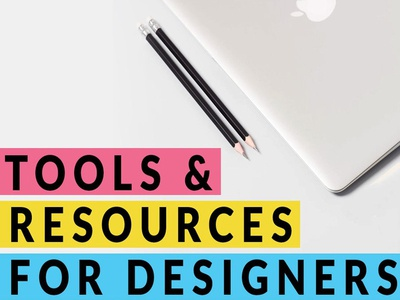 Essential Tools & Resources For Designers