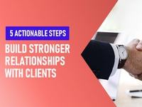 Build Stronger Relationship With Clients