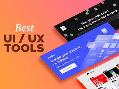 Best UI & UX Tools ui ui and ux designers ux tools ui tools