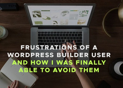 Frustrations of a Wordpress Builder User