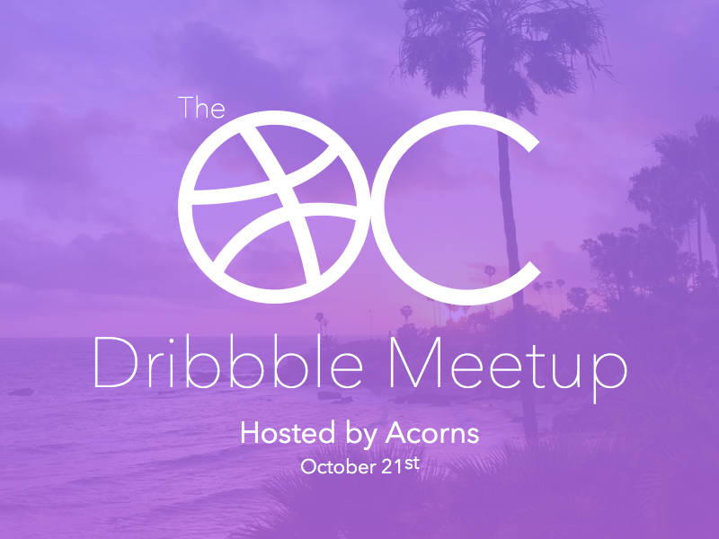 OC Dribbble Meetup - October 21st fun tacos surf october acorns dribbble meetup