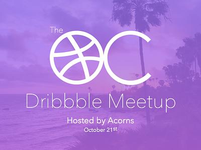 OC Dribbble Meetup - October 21st fun tacos surf october acorns dribbble meetup