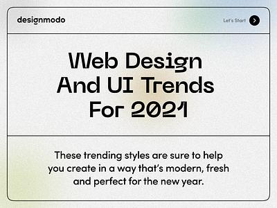Web Design and UI Trends for 2021 ux web designer ui trends 2021 trends web design