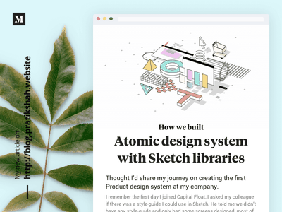 Atomic Design System With 💎Sketch Libraries minimal typography news article post medium blog style guide design process atomic design design system