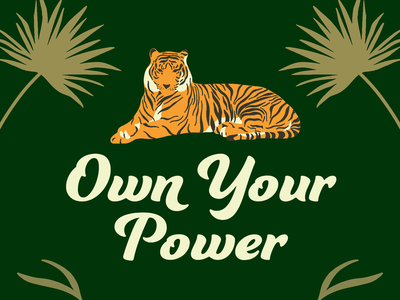 Own Your Power design template illustrated powerful orange palm green spark adobe inspiring quote tiger