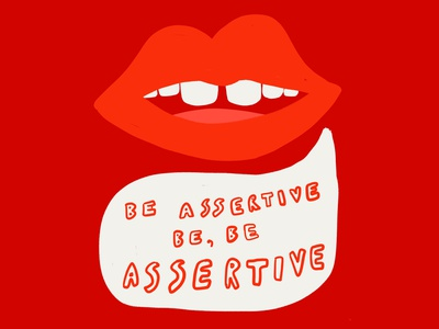 Be Assertive colorful monocolor bando monochromatic red and white speech bubble bubble hand written words quote red woman feminist self care self love assertive lips cute illustration