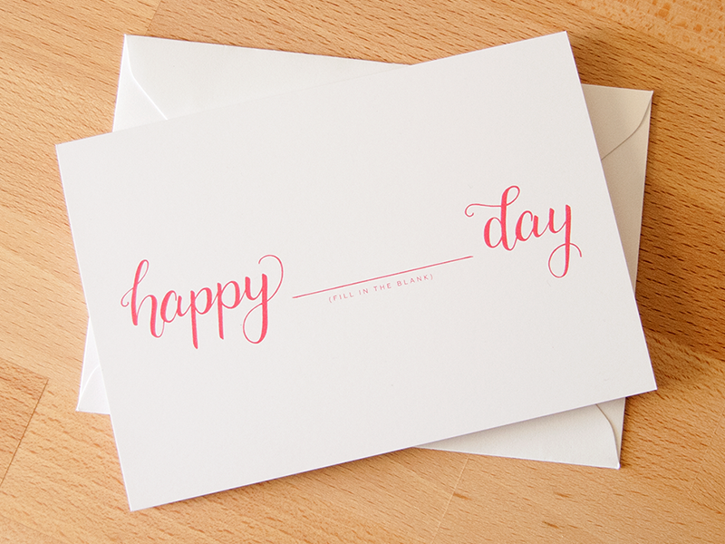 Happy Fill In The Blank Day greeting card card happy calligraphy typography type handlettering hand lettering lettering