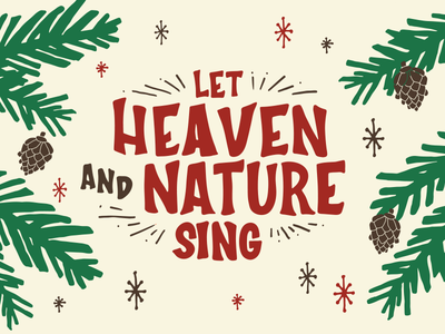 Heaven And Nature Sing Hand Lettered Illustration
