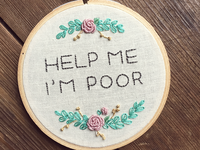 Help Me, I'm Poor Hand Embroidery