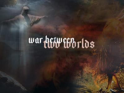 War Between Two Worlds Concept