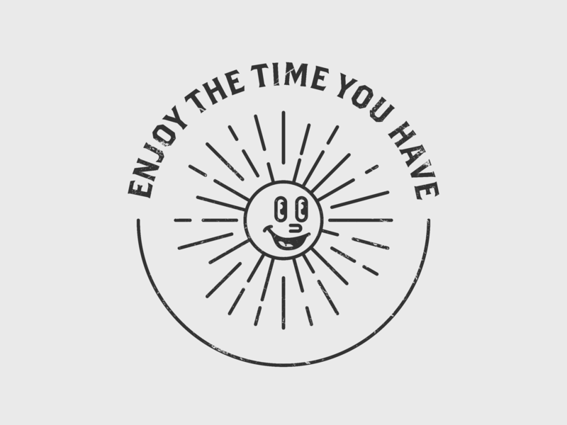 Enjoy the time you have illustration line art grayscale sun cartoon retro badge stamp quote