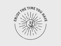 Enjoy the time you have