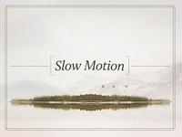 Slow Motion Playlist