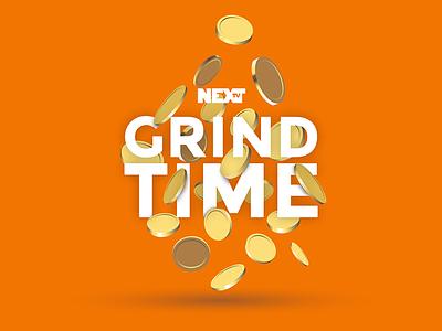 NEXT TV Grind Time time grind next tv nexttv