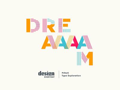 Type Exploration everyday drem lines typography type