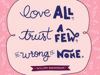 love all • trust a few • do wrong to none